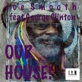 Our House! de Joe Smooth