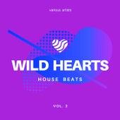 Wild Hearts (House Beats), Vol. 2 von Various Artists