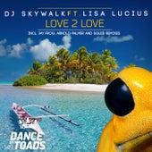 Love 2 Love de DJ Skywalk