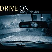 Drive On by Andy Trinkler