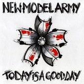 Today Is a Good Day von New Model Army