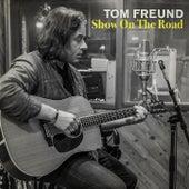 Show On The Road de Tom Freund