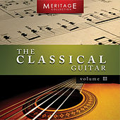 Meritage Guitar: The Classical Guitar, Vol. 3 by Various Artists