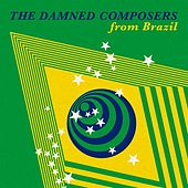 The Damned Composers from Brazil de Various Artists