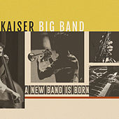 A New Band Is Born di Kaiser Big Band