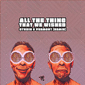 All the Things We Wished (Vermont (BR) & 8THSIN Remix) de 8th Sin