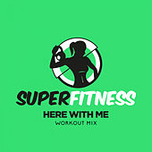 Here With Me (Workout Mix) von Super Fitness
