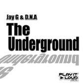 The Underground by JayG
