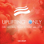 Uplifting Only: Orchestral Trance Year Mix 2019 van Ori Uplift