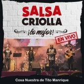 Salsa Criolla. Lo Mejor [En Vivo] de Cosa Nuestra De Tito Manrique