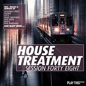 House Treatment - Session Forty Eight von Various Artists