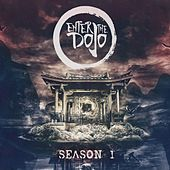 Enter the Dojo Season 1 by Various Artists