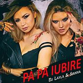 Pa Pa Iubire by DJ Layla