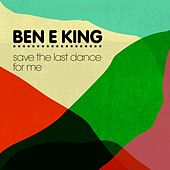 Save The Last Dance For Me de Ben E. King