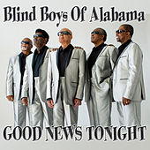 Good News Tonight by The Blind Boys Of Alabama