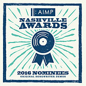 2016 Nominees - Original Songwriter Demos by AIMP Nashville