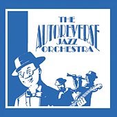 The Autoreverse Jazz Orchestra fra The Autoreverse Jazz Orchestra