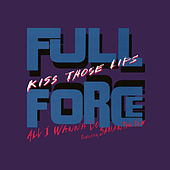 Kiss Those Lips von Full Force