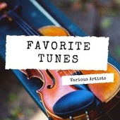 Favorite Tunes by Various Artists