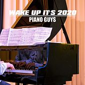 Wake Up It's 2020 by The Piano Guys