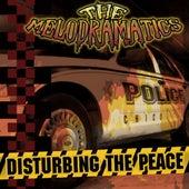 Disturbing the Peace by Melodramatics