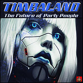 The Future Of Party People de Timbaland