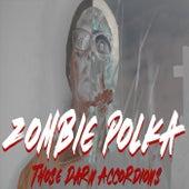 Zombie Polka by Those Darn Accordions!