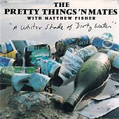 A Whiter Shade Of Dirty Water de The Pretty Things