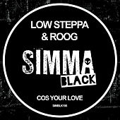 Cos Your Love de Low Steppa
