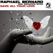 Save All Your Love by Raphael Bernard