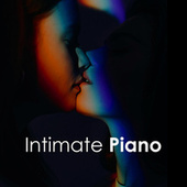 Intimate Piano - Relaxing Music by Various Artists
