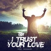 I Trust Your Love (feat. Vashaun) de Tb1