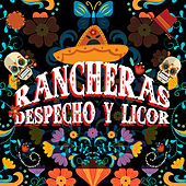 Rancheras,  despecho y licor de Various Artists