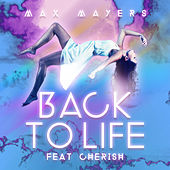 Back To Life by Max Mayers