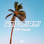 Wmc Miami: Chill Music by Various Artists