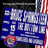 Legendary FM Broadcasts - The Bottom Line Manhattan NYC 15th August 1995 by Bruce Springsteen