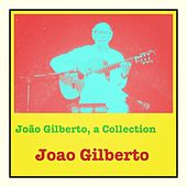 João Gilberto, a Collection von João Gilberto