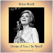 Dream of You / By Myself (All Tracks Remastered) by Helen Merrill