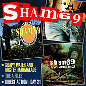 Soapy Water and Mister Marmalade, The A Files, Direct Action Day 21 von Sham 69