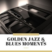 Golden Jazz & Blues Moments, Vol. 10 von Various Artists