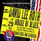 Legendary FM Broadcasts - House Of Blues West Hollywood Los Angeles CA 29th June 1994 de David Lee Roth