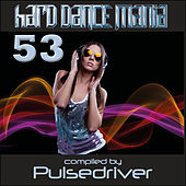 Hard Dance Mania 53 by Pulsedriver