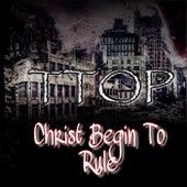 Christ Begin to Rule di T-Top