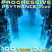 Progressive Psy Trance 2020 100 Vibes DJ Mix by Various Artists