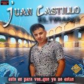 Esto Es para Vos... Que Ya No Estas de Juan Castillo