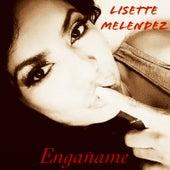 Enganame by Lisette Melendez
