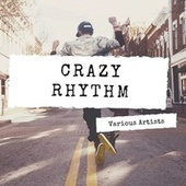 Crazy Rhythm by Various Artists
