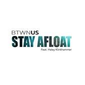 Stay Afloat (feat. Haley Klinkhammer) de Btwn Us