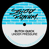 Under Pressure by Butch Quick