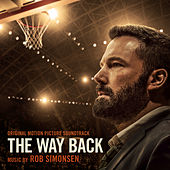 The Way Back (Original Motion Picture Soundtrack) von Rob Simonsen